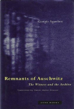 Remnants of Auschwitz: The Witness and the Archive (Paperback)