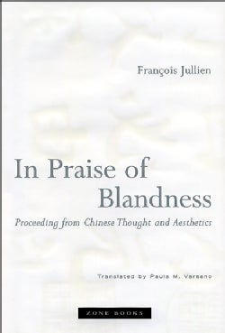 In Praise of Blandness: Proceedings from Chinese Thought and Aesthetics (Hardcover)