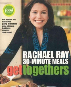 Get Togethers: Rachael Ray 30 Minute Meals (Paperback)