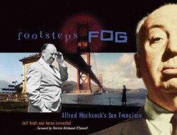 Footsteps in the Fog: Alfred Hitchcock's San Francisco (Paperback)