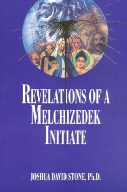 Revelations of a Melchizedek Initiate (Paperback)