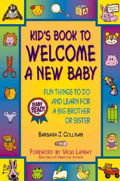 Kid's Book to Welcome a New Baby: Fun for a Big Brother or Big Sister (Paperback)