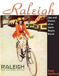 Raleigh: Past and Presence of an Iconic Bicycle Brand (Hardcover)