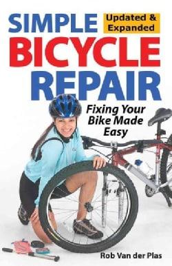 Simple Bicycle Repair: Fixing Your Bike Made Easy (Paperback)
