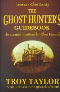 The Ghost Hunter's Guidebook: The Essential Handbook of Ghost Research (Paperback)