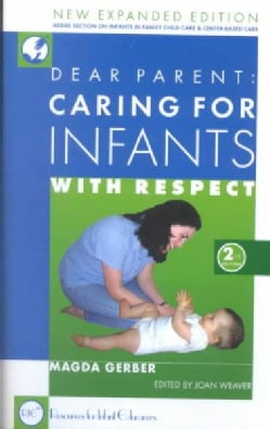 Dear Parent: Caring for Infants With Respect (Paperback)