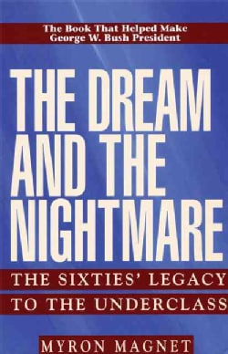 The Dream and the Nightmare: The Sixties' Legacy to the Underclass (Paperback)