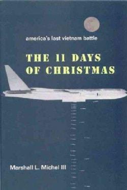 The Eleven Days of Christmas: America's Last Vietnam Battle (Paperback)