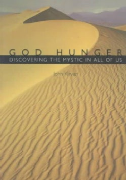 God Hunger: Discovering the Mystic in All of Us (Paperback)