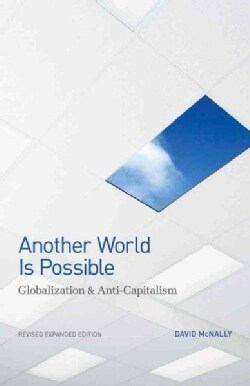 Another World Is Possible: Globalization & Anti-Capitalism (Paperback)