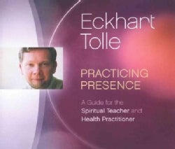Practicing Presence: A Guide for the Spiritual Teacher and Health Practitioner (CD-Audio)
