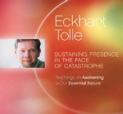 Sustaining Presence in the Face of Catastrophe: Teachings on Awakening to Our Essential Nature (CD-Audio)