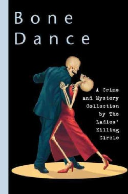 Bone Dance: A Collection of Musical Mysteries by the Ladies' Killing Circle (Paperback)