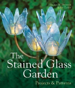 The Stained Glass Garden: Projects & Patterns (Hardcover)