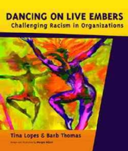 Dancing on Live Embers: Challenging Racism In Organizations (Paperback)