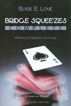 Bridge Squeezes Complete: Winning Endplay Strategy (Paperback)