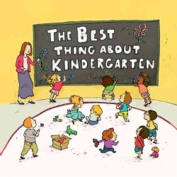 The Best Thing About Kindergarten (Hardcover)