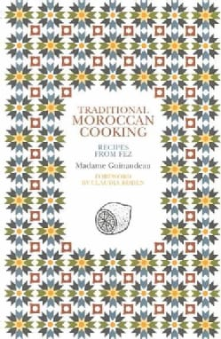 Traditional Moroccan Cooking: Recipes from Fez (Paperback)