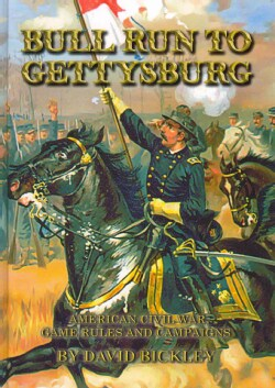 Bull Run to Gettysburg: American Civil War Rules and Campaigns (Hardcover)