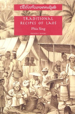 Traditional Recipes of Laos: Being the Manuscript Recipe Books of the Late Phia Sing, from the Royal Palace at Lu... (Paperback)