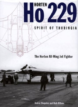 Horten Ho 229 Spirit of Thuringia: The Horten All-wing Jet Fighter (Hardcover)