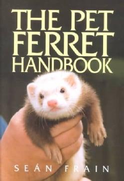 The Pet Ferret Handbook (Paperback)