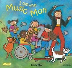 I Am the Music Man (Board book)
