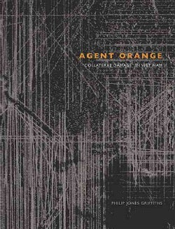 Agent Orange: Collateral Damage in Viet Nam (Hardcover)