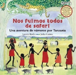 Nos fuimos todos de safari/We all went on Safari: Una aventura de numeros por Tanzania (Paperback)