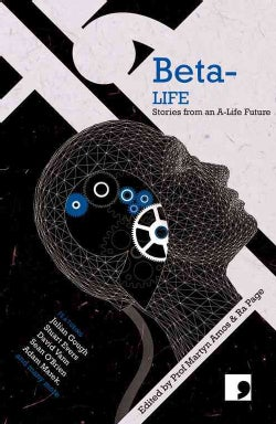Beta-Life: Stories from an A-Life Future (Paperback)