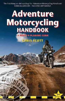 Adventure Motorcycling Handbook: A Route & Planning Guide - Asia, Africa, Latin America (Paperback)