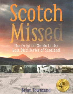 Scotch Missed: The Original Guide to the Lost Disstilleries of Scotland (Paperback)