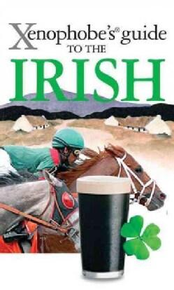 Xenophobe's Guide to the Irish (Paperback)