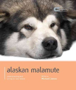 Alaskan Malamute: understanding and caring for your breed (Paperback)