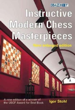 Instructive Modern Chess Masterpieces (Paperback)