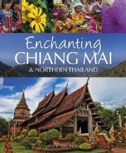 Enchanting Chiang Mai & Northern Thailand (Paperback)