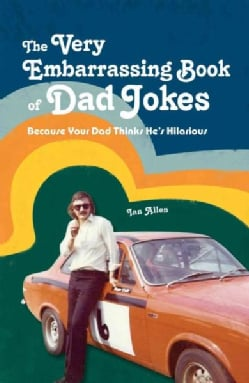 The Very Embarrassing Book of Dad Jokes (Hardcover)