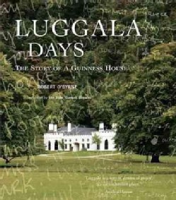 Luggala Days: The Story of a Guinness House (Hardcover)