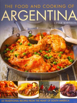 The Food and Cooking of Argentina: 65 Traditional Recipes from the Heart of South America (Hardcover)