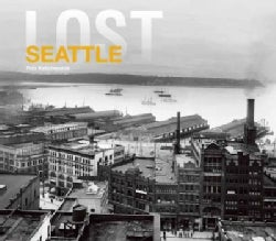 Lost Seattle (Hardcover)