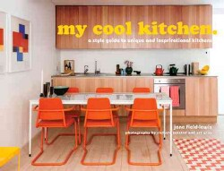 My Cool Kitchen: A Style Guide to Unique and Inspirational Kitchens (Hardcover)