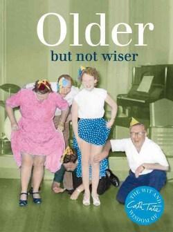 Older: But Not Wiser (Hardcover)