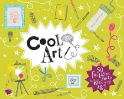 Cool Art: 50 Fantastic Facts for Kids of All Ages (Hardcover)