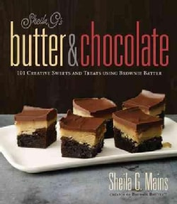 Sheila G's Butter & Chocolate: 101 creative sweets and treats using brownie batter (Paperback)
