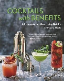 Cocktails With Benefits: 40 Naughty but Nourishing Drinks (Hardcover)