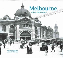 Melbourne: Then and Now (Hardcover)