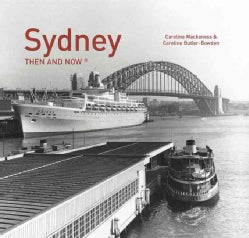 Sydney: Then and Now (Hardcover)