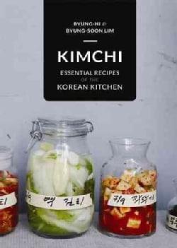 Kimchi: Essential Recipes of the Korean Kitchen (Hardcover)