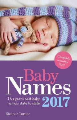 Baby Names 2017: This Year's Best Baby Names: State to State (Paperback)