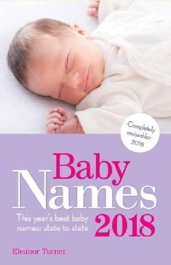 Baby Names 2018: This Years Best Baby Names: State to State (Paperback)